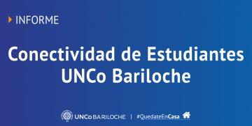 Informe de situación de conectividad del estudiantado UNCo Bariloche