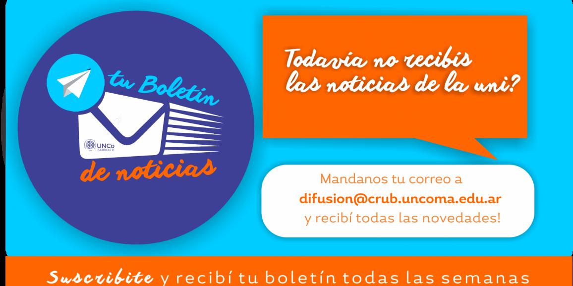 Campaña de suscripción de estudiantes al Boletín de noticias  UNCo Bariloche