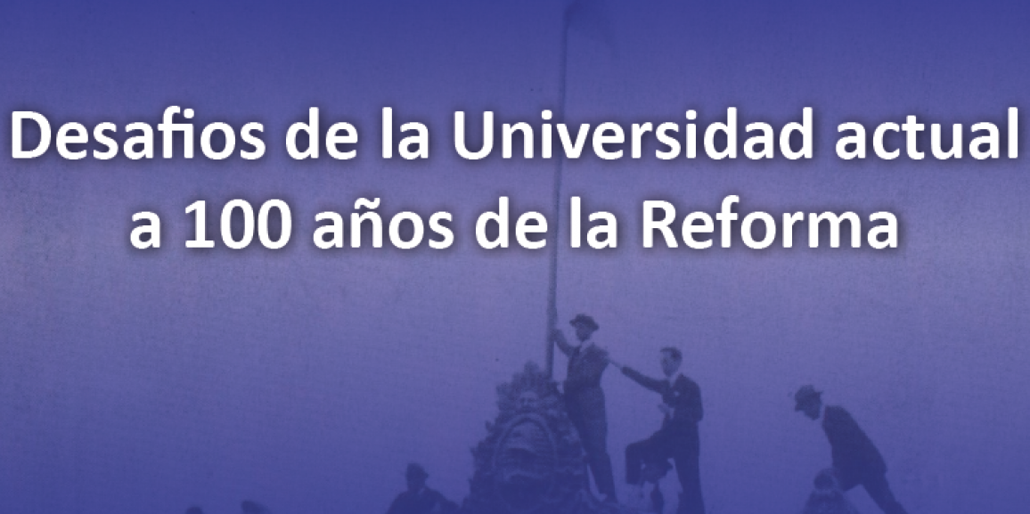 Charla inter-universitaria: Desafíos de la universidad actual, a 100 años de la reforma universitaria
